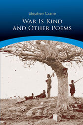 War Is Kind and Other Poems by Stephen Crane