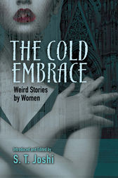 The Cold Embrace by S. T. Joshi