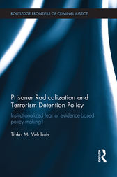 Prisoner Radicalization and Terrorism Detention Policy by Tinka M. Veldhuis