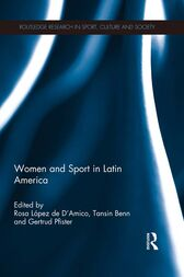 Women and Sport in Latin America by Rosa Lopez de D'Amico
