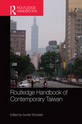 Routledge Handbook of Contemporary Taiwan by Gunter Schubert