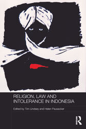 Religion, Law and Intolerance in Indonesia by Tim Lindsey