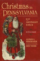 Christmas in Pennsylvania by Alfred L. Shoemaker