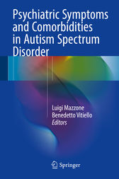 Psychiatric Symptoms and Comorbidities in Autism Spectrum Disorder by Luigi Mazzone