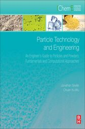 Particle Technology and Engineering by Jonathan P. K. Seville