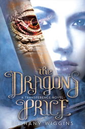 The Dragon's Price (A Transference Novel) by Bethany Wiggins