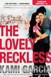 THE LOVELY RECKLESS Chapters 1-5 by Kami Garcia