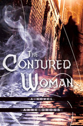 The Conjured Woman by Anne Gross