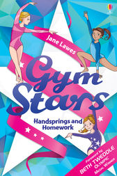 Gym Stars: Handsprings and Homework by Jane Lawes
