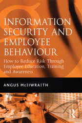 Information Security and Employee Behaviour by Angus McIlwraith