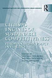 Cities as Engines of Sustainable Competitiveness by Leo van den Berg