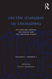 On the Margins of Crusading by Helen Nicholson