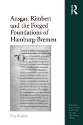 Ansgar, Rimbert and the Forged Foundations of Hamburg-Bremen by Eric Knibbs