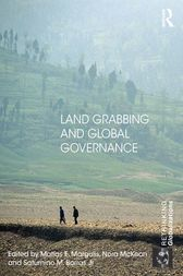 Land Grabbing and Global Governance by Matias E. Margulis