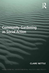 Community Gardening as Social Action by Claire Nettle