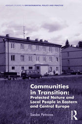 Communities in Transition: Protected Nature and Local People in Eastern and Central Europe by Saska Petrova