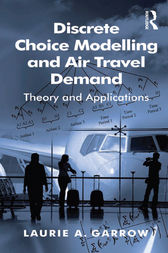Discrete Choice Modelling and Air Travel Demand by Laurie A. Garrow