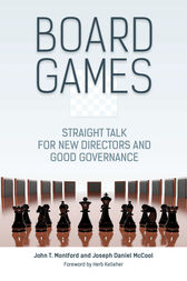 Board Games: Straight Talk for New Directors and Good Governance by John Montford