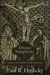 Divine Simplicity by Paul R. Hinlicky