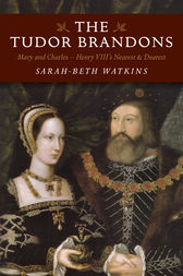 The Tudor Brandons by Sarah-Beth Watkins