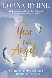 The Year With Angels by Lorna Byrne