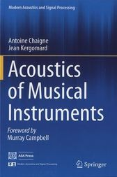 Acoustics of Musical Instruments by Antoine Chaigne