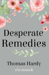 Desperate Remedies by Thomas Hardy