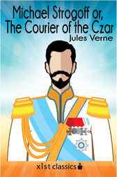Michael Strogoff or, The Courier of the Czar by Jules Verne