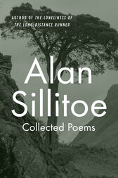 Collected Poems by Alan Sillitoe