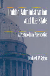 Public Administration and the State by Michael W. Spicer