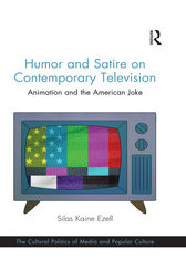 Humor and Satire on Contemporary Television by Silas Kaine Ezell