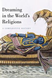 Dreaming in the World's Religions by Kelly Bulkeley