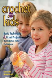 Crochet for Kids by Franziska Heidenreich