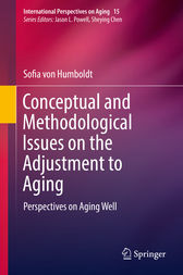Conceptual and Methodological Issues on the Adjustment to Aging by Sofia von Humboldt