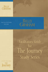 The Journey Facilitator's Guide by Billy Graham