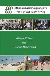Ethiopian Labour Migration to the Gulf and South Africa by Asnake Kefale