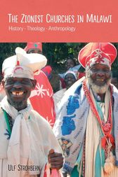 The Zionist Churches in Malawi by Ulf Strohbehn