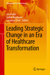 Leading Strategic Change in an Era of Healthcare Transformation by Jim Austin