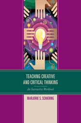 Teaching Creative and Critical Thinking by Marjorie S. Schiering