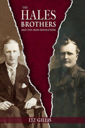 The Hales Brothers and the Irish Revolution by Liz Gillis