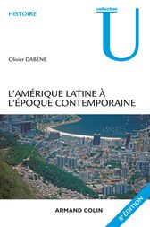 L'Amérique latine à l'époque contemporaine - 8e éd by Olivier Dabène