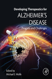Developing Therapeutics for Alzheimer's Disease by Michael S. Wolfe