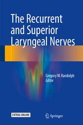 The Recurrent and Superior Laryngeal Nerves by Gregory W. Randolph
