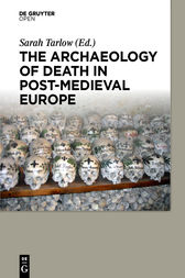 The Archaeology of Death in Post-medieval Europe by Sarah Tarlow