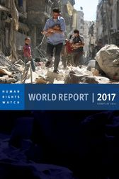 World Report 2017 by Human Rights Watch;  Kenneth Roth