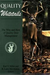 Quality Whitetails by R. Larry Marchinton