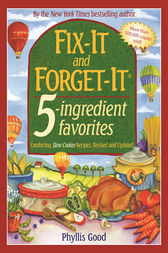 Fix-It and Forget-It 5-Ingredient Favorites by Phyllis Good