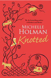 Knotted by Michelle Holman