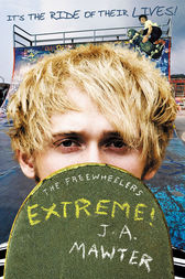 Extreme! by J A Mawter
