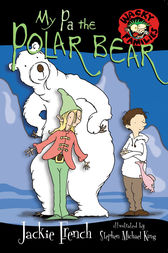 My Pa The Polar Bear by Jackie French